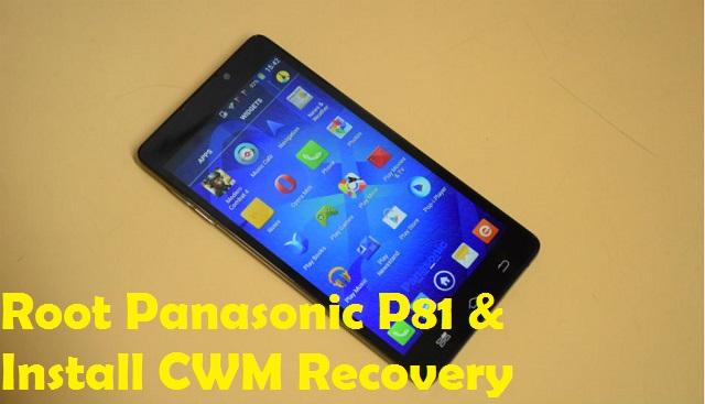 Root Panasonic P81 And Install CWM Recovery