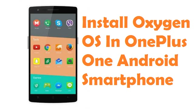 Install Oxygen OS In OnePlus One Smartphone