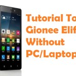 How To Root Gionee Elife E6 Android Smartphone