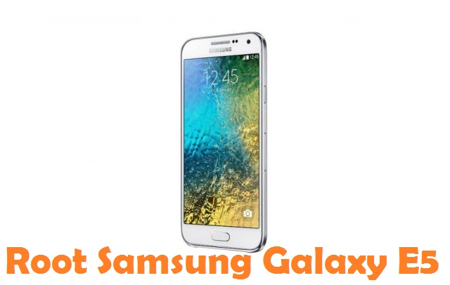 Root Samsung Galaxy E5
