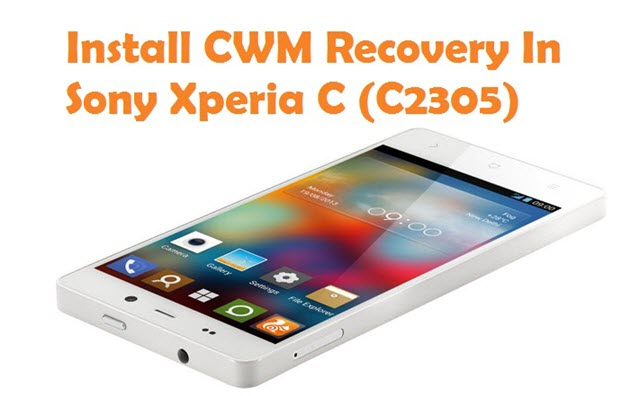Install CWM Recovery In Sony Xperia C