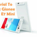 How To Root Gionee Elife E7 Mini Android Smartphone