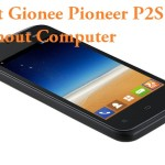 How To Root Gionee Pioneer P2S Without Computer