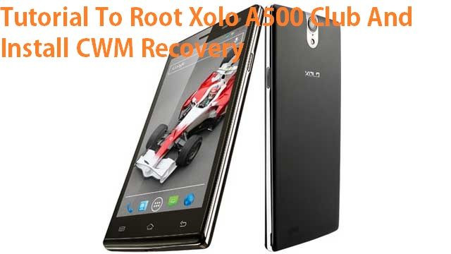 Root Xolo A500 Club And Install CWM Recovery