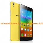 How to install Lewa 6.2 on Lenovo A7000