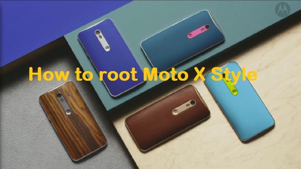 How to root Moto X Style