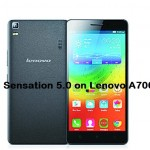 How to install Sensation 5.0 Rom on Lenovo A7000
