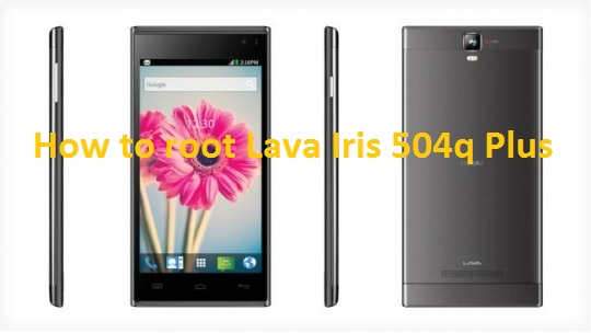 how to root lava iris 504q plus